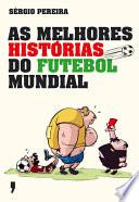 As Melhores Hist  rias do Futebol Mundial