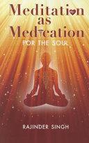 Ebook Meditation as Medication for the Soul Epub Rajinder Singh Apps Read Mobile