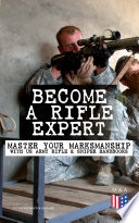 Become a Rifle Expert   Master Your Marksmanship With US Army Rifle   Sniper Handbooks