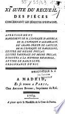 XIme suite du recueil des pièces concernant les jésuites d'Espagne. Avertissement. Mandement de M. l'evesque d'Astorga.. . Discours a la jeunesse espagnole...