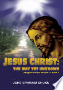 download ebook jesus christ: the way yet unknown: religion without reason - pdf epub