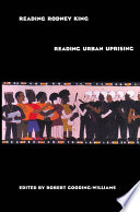 Reading Rodney King Reading Urban Uprising