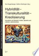 Hybridität - Transkulturalität - Kreolisierung