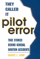 They Called It Pilot Error : not user-friendly for human beings. as...
