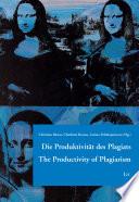 Die Produktivität Des Plagiats. The Productivity of Plagiarism