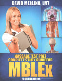 Massage Test Prep   Complete Study Guide for MBLEx  Fourth Edition
