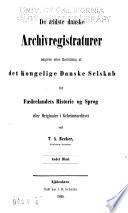 De aeldste danske archivregistraturer