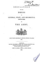 Regulations for the Dress of General  Staff  and Regimental Officers of the Army