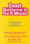 Don't Believe it for a Minute!: Forty Toxic Ideas that are Driving You Crazy