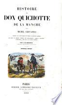 Histoire de Don Quichotte de la Manche     traduite     par F  de Brotonne     Nouvelle   dition     loge de Miguel de Cervantes Saavedra  par D  Jos   Mor de Fuentes    With coloured illustrations