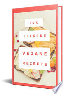 275 Leckere Vegane Rezepte