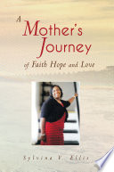 A Mother S Journey Of Faith Hope And Love
