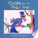 Sugar and the Dinky Bird