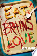 Eat  Brains  Love Book PDF