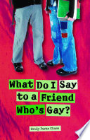 What Do I Say to a Friend Who s Gay