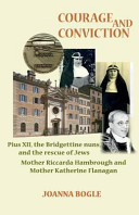 download ebook courage and conviction. pius xii, the bridgettine nuns, and the rescue of jews. mother riccarda hambrough and mother katherine flanagan pdf epub