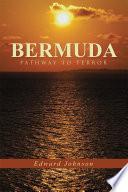 Bermuda Pathway to Terror