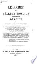 Le Secret du célèbre Roscius, acteur romain, dévoilé, ou Cours d'action oratoire fondée sur les principes de science mimique, etc