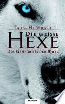 Die Weisse Hexe - Das Geheimnis Der Maya