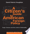 A Citizen   s Guide to American Foreign Policy