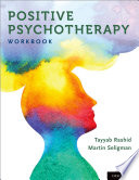 Positive Psychotherapy: Workbook