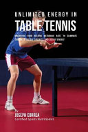 Unlimited Energy in Table Tennis