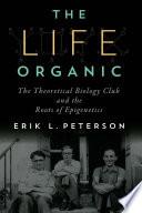 The Life Organic