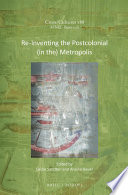 Re Inventing the Postcolonial  in the  Metropolis
