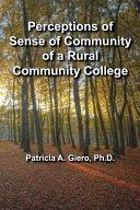 Perceptions of Sense of Community of a Rural Community College