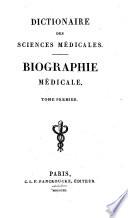 Dictionaire Des Sciences M  dicales   Biographie M  dicale