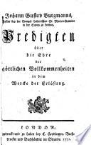 Johann Gustav Burgmanns Predigten Ber Die Ehre Der G Ttlichen Vollkommenheiten In Dem Wercke Der Erl Sung