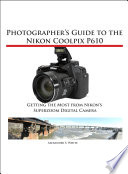 Photographer S Guide To The Nikon Coolpix P610