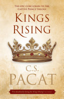 Kings Rising Book Three Of The Captive Prince Trilogy
