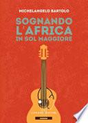 Sognando l   Africa in sol maggiore