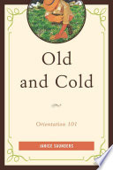 Old and Cold Orientation 101