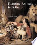 Picturing Animals in Britain, 1750-1850