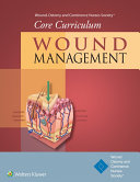 Wound  Ostomy and Continence Nurses Society   Core Curriculum  Wound Management