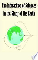 The Interaction of Sciences in the Study of the Earth