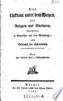 Das Unkraut unter dem Weitzen  oder Religion und Gleisnerey  bearbeitet in Gespr  chen und drey Abtheilungen zum Gebrauch der Schaub  hne