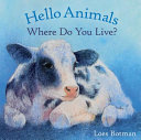 Hello Animals, Where Do You Live? On A Farm To A Frog In