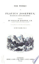 Works Antiquities Of The Jews Bks 17 19 The Wars Of The Jews Against Apion Dissertations 1 3 By William Whiston