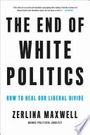 The End of White Politics Book PDF