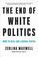 The End of White Politics Book
