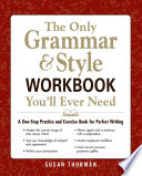 The Only Grammar   Style Workbook You ll Ever Need