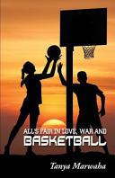 All s Fair in Love  War and Basketball