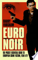 Euro Noir And Drama Which Is Often Edgier Grittier