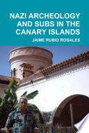 NAZI ARCHEOLOGY IN THE CANARY ISLANDS