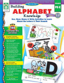 Building Alphabet Knowledge  Grades PK   K