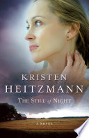 The Still of Night (A Rush of Wings Book #2) by Kristen Heitzmann