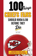download ebook 100 things chiefs fans should know & do before they die pdf epub